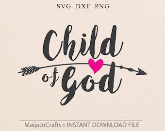 Child of God svg Christian svg Southern Arrow Bible svg Cutting File Printable Clipart in Svg Dxf Png Cricut files Silhouette designs