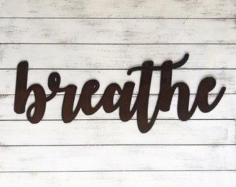"24"" Clearance - Only One at this price -  BREATHE - Rusty Metal Script Sign"