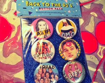 """90s Button Pack 1.5"""" Pinback Buttons Pin Back Gift For Her Party Spice Girls Clueless Romy Michele  Nineties Fashion BFF OMG Squad Goals"""