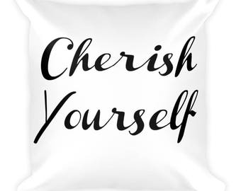 Square Pillow, Cherish Yourself, White Throw Pillow, Pillows with Sayings