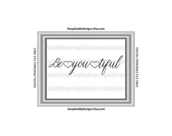 BeYOUtiful digital print. Printable Design