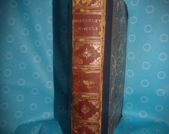 Decorative Old Books . Book By Sir Walter Scott ,Bart .  100 year old Decor . English Decor .Primative Books . Rustic Books .Waverly Novels