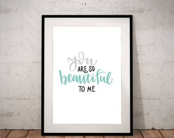You are so beautiful to me - INSTANT DOWNLOAD - Art, Mint,Black, Grey, Printable Art, Quote, Illustration Artwork, Digital Art