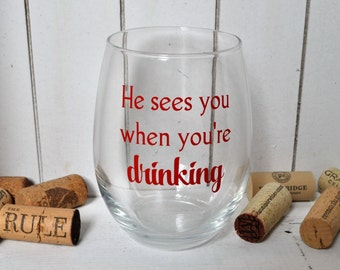 Funny Christmas Wine Glass - He sees you when you're drinking Stemless Wine Glass - Christmas wine glass - gift for her - funny wine glass