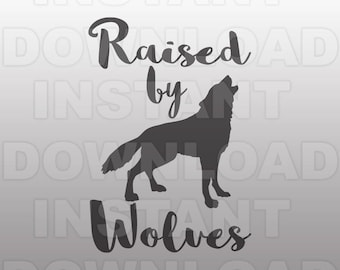 Raised by Wolves SVG File,Wolf SVG,Family svg -Cutting Template- Vector Art Commercial & Personal Use- Cricut,Cameo,Silhouette,cut file