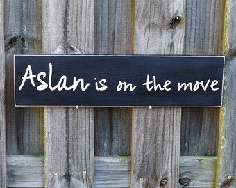 """Aslan is on the Move  22"""" x 5.5""""  Wooden Sign Wood Plaque Chronicles of Narnia"""