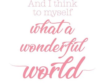 8x10 Digital Print Instant Download What a Wonderful World Pink