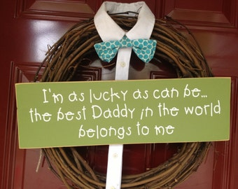 Daddy sign, dad to be, DIY, daddy to be gift, I am as lucky as can be, the best daddy in the world belongs to me sign, Father's Day gift