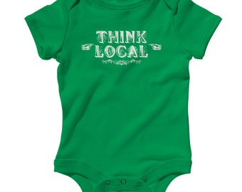 Baby One Piece - Think Local - Infant Romper - NB 6m 12m 18m 24m - Baby Shower Gift, Support Local Farms, Business, Artists - 3 Colors
