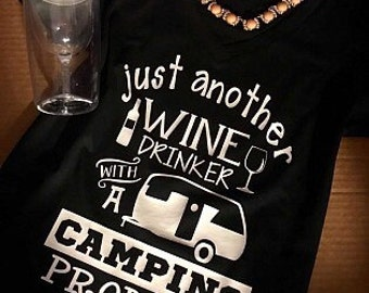 Just another wine drinker with a camping problem tshirt for campers rv glamping camper travel road trip