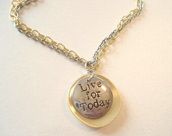 Brass Disc Necklace Hand Stamped Charm Necklace Live for Today Necklace Silver Gold Necklace Chain Necklace Quote Necklace
