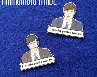 Bartleby - I would prefer not to. Brooch
