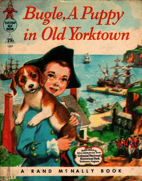 Bugle, a Puppy in Old Yorktown + Mary Andrews + Manning De V. Lee + 1958 + Vintage Kids Book