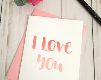 I Love You Printable Valentine's Day Card - Romantic valentine - hand lettered valentine- downloadable valentine card - diy valentine card