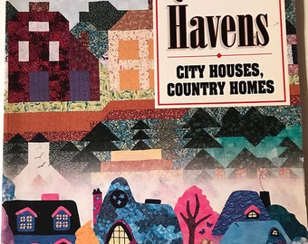 Quilted Havens - City Houses, Country Homes