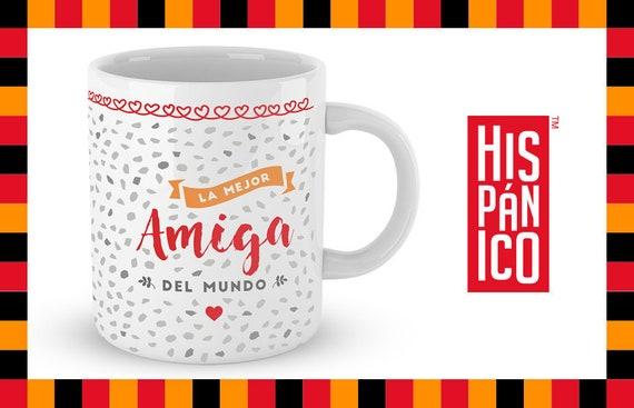 """Spanish Mug """"La mejor Amiga del mundo"""""""