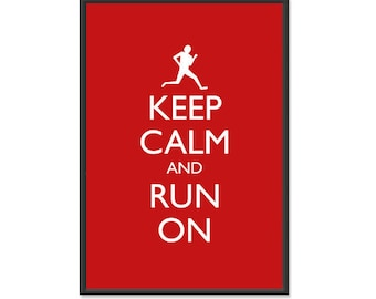 Run - Keep Calm and Carry On  Poster- Keep Calm and Run On - Running Poster - Multiple COLORS - 13x19 Art Print