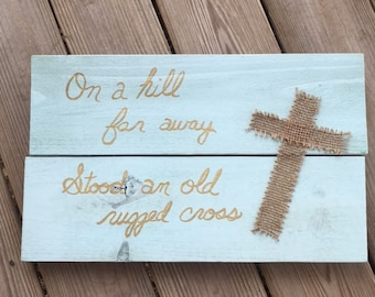 Word art - Wood sign - Christian word art - On a hill far away - Wood sign - Hand Painted Wood Sign