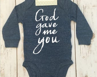 God gave me you, newborn outfit, birth announcement, God gave me you bodysuit, coming home outfit, long sleeve bodysuit, baby shower gift