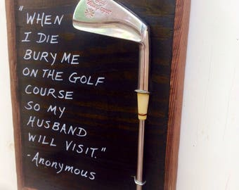 Bury Me on the Golf Course -Reclaimed Wood Wall Art