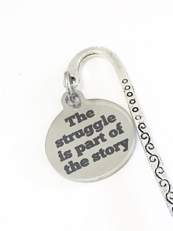 Bookmark Gift, The Struggle Is Part Of The Story Bookmark, Encouraging Gift, Planner Bookmark, Planner Charm, Reader Gift, Success Quotes