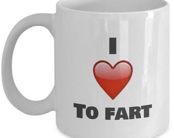 I Love to Fart -Fart Mug - Farting Gifts-Sarcastic Mug - Sarcastic Coffee Mugs - Sarcastic Gifts - Funny Coffee Mug - Funny Coffee Mugs Men
