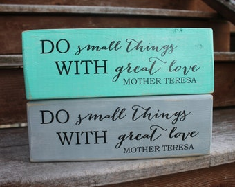 """Blessing Block - Mother Teresa, """"Do small things with great love."""" - Wood Sign - Home Decor"""