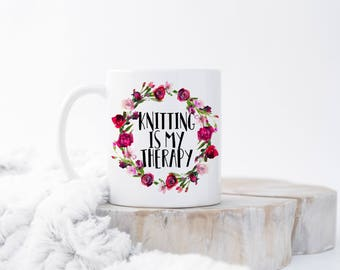 Knitting Is My Therapy Mug, Gift for Knitter, Knitter Quote Mug, Knitting Mug, Funny Knitter Mug, Knitter Gift Idea, Funny Knitting Gift