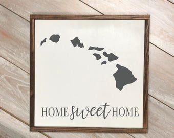 Home sweet home | custom home sign | state | home state | hawaii | home state sign