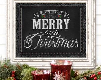 Chalkboard Christmas Sign - Merry Christmas Print - Have Yourself a Merry Little Christmas - Christmas Decor - 8x10 - 11x14 - Holiday Decor