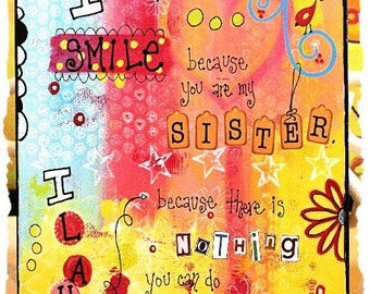 I Smile Because you are my Sister - 16x20 Print  - ready to frame