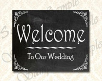 Wedding Sign, Welcome To Our Wedding, Printable Wedding Welcome Chalkboard Signage Poster - 5x7 and 8x10 Print, 165