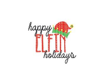 Happy Elfin Holidays Svg PNG DXF EPS - Elf Svg - Chirstmas Svg - Elf Png - Christmas Png - Elf Cut File - Christmas Cut File- Happy Holidays
