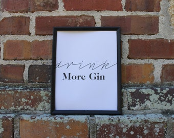 Drink More Gin Printable - Black and White Bar Cart Decor / Wall Art - 4x6 5x7 8x10 12x16 Digital Download