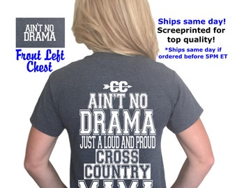 ON SALE! Ain't no drama just a loud and proud Cross Country mama t-shirt, Cross Country mom, drama mama, sports mom, Ain't No Drama®