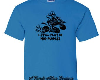 I Still Play In Mud Puddles Recreational Vehicle Youth Unisex Tshirt
