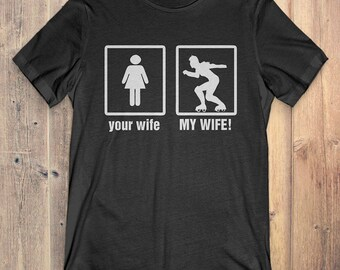 Roller Derby T-Shirt Gift: Your Wife My Wife