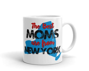 The Best Moms Are From New York Mug made in the USA
