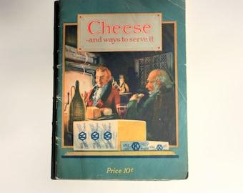 Cheese and Many Ways to Serve It -  Kraft-MacLaren Cheese Co. Ltd. , Vintage Cook Book, Vintage Kraft Foods
