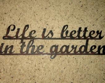 Life is Better in the Garden-Metal ARt-home decor-wall art-garden art