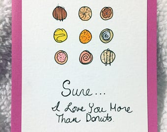Sure... I Love You More Than Donuts Blank Inside Funny Mothers Day Fathers Day Greeting Card
