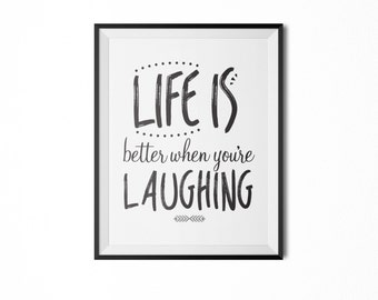 8x10 Print - Life is Better When You're Laughing | INSTANT DOWNLOAD