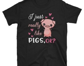 I Just Really Like Pigs Ok T-Shirt