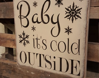 "Custom Carved Wooden Sign - ""Baby It's Cold Outside"" 14x14, 18x18"