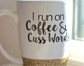 I Run on Coffee & Cuss Words, #GirlBoss, Glitter-Dipped Coffee Mug, Girl Boss