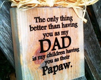 """The Original DAD and Papaw  """"Block""""  Wood Sign Choose Your Endearing Name Papa Pops Pop Pawpaw Grandpa"""