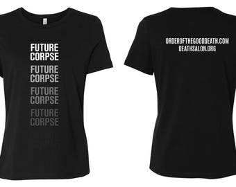 """Limited Run Women's Relaxed T """"Future Corpse"""""""