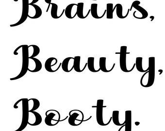Brains, Beauty, Booty