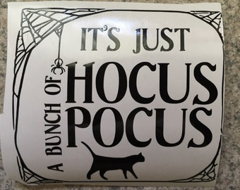 Hocus Pocus Car Decal, It's Just A Bunch Of Hocus Pocus, Black Cat