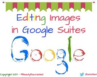 Digital How to Edit Images in Google Suite Applications such as Google Docs or Slides - Google Slides, Google Drawing, etc.
